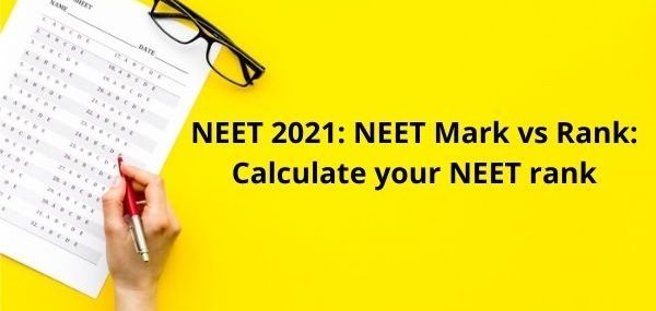 NEET 2021: NEET Mark vs Rank: Calculate your NEET rank